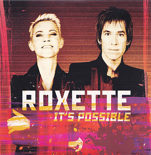 Roxette ‎– It's Possible 2012 (Exclusively sold by Oriflame)