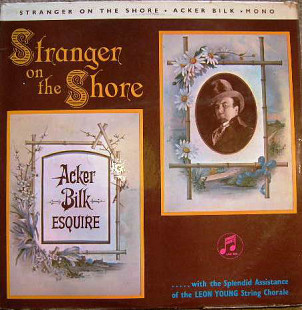 Acker Bilk With The Splendid Assistance Of The Leon Young String Chorale ‎– Stranger On The Shore