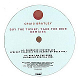 Craig Bratley ‎– Buy The Ticket, Take The Ride Remixes