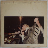 "Johnny Winter "" Nothin' But The Blues"""