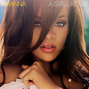 Rihanna ‎ (A Girl Like Me) 2006. (2LP). 12. Vinyl. Пластинки. Europe. S/S. Запечатанное.