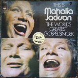 Пластинка Mahalia Jackson ‎– This Is The Worlds Greatest Gospel Singer 2LP (1973, CBS S 66241, Hol