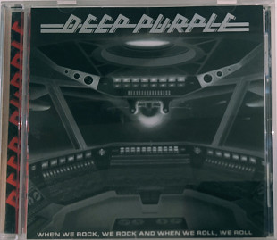 Deep Purple- WHEN WE ROCK, WE ROCK AND WHEN WE ROLL, WE ROLL
