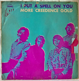 Creedence Clearwater Revival ‎ (I Put A Spell On You More Creedence Gold) 1973. Пластинка. U.S.A.