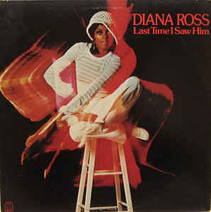 Diana Ross ‎– Last Time I Saw Him