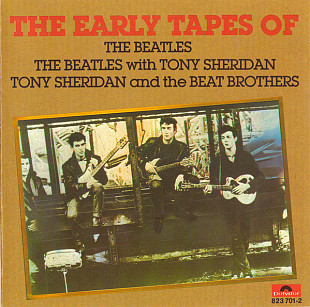 The Beatles / The Beatles with Tony Sheridan / Tony Sheridan And The Beat Brothers ‎– The Early Tape