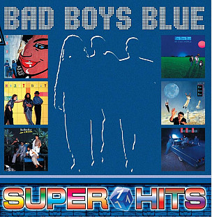 Bad Boys Blue - Super ★ Hits Vol.1