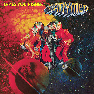Ganymed ‎– Takes You Higher