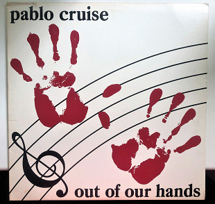 Pablo Cruise ‎– Out Of Our Hands