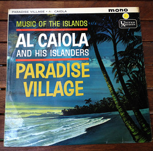 Al Caiola And His Islanders ‎– Paradise Village