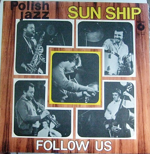 Polish Jazz Sun Ship Follow Us