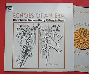 Echoes of an Era: The Charlie Parker - Dizzy Gillespie Years 2lp, 1971