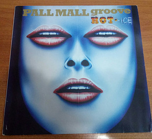 Pall Mall groove -Hot ice