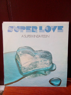 SUPERLOVE A Super Kinda Feelin