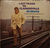 Ed Bruce ‎– Last Train To Clarkesville